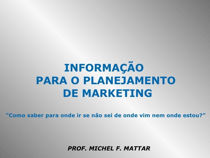 Cap04   InformaçãO Para O Planejamento De Marketing Michel