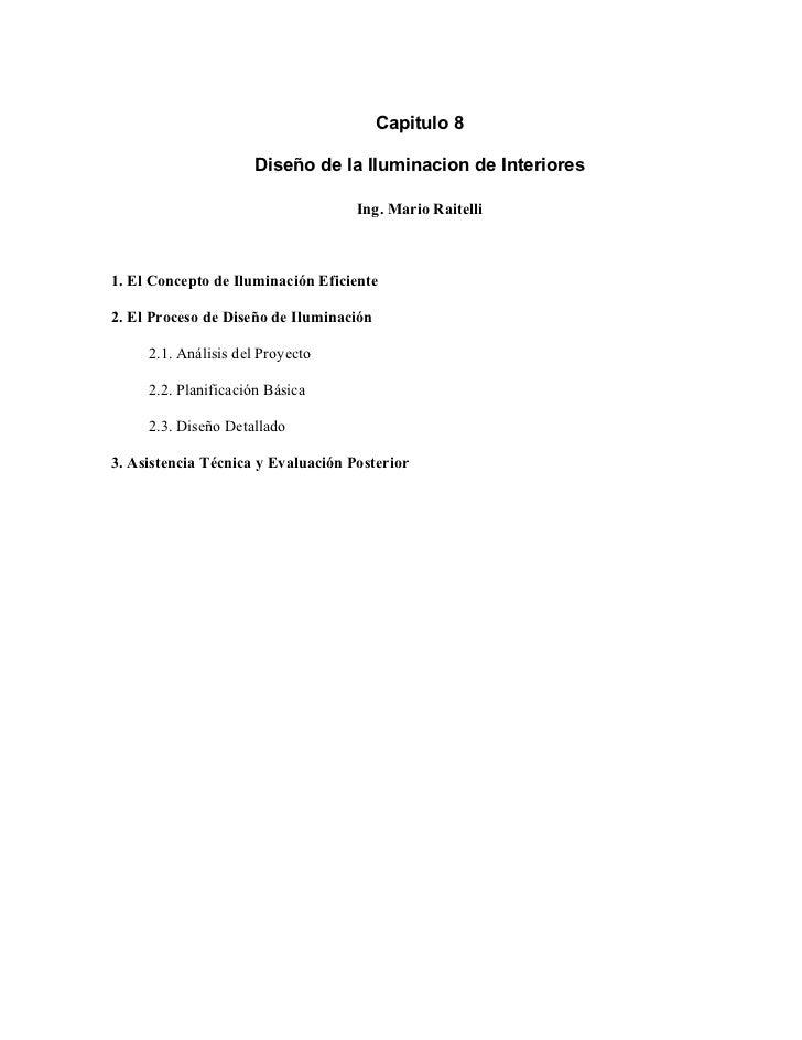 Capitulo 8                     Diseño de la Iluminacion de Interiores                                    Ing. Mario Raitel...