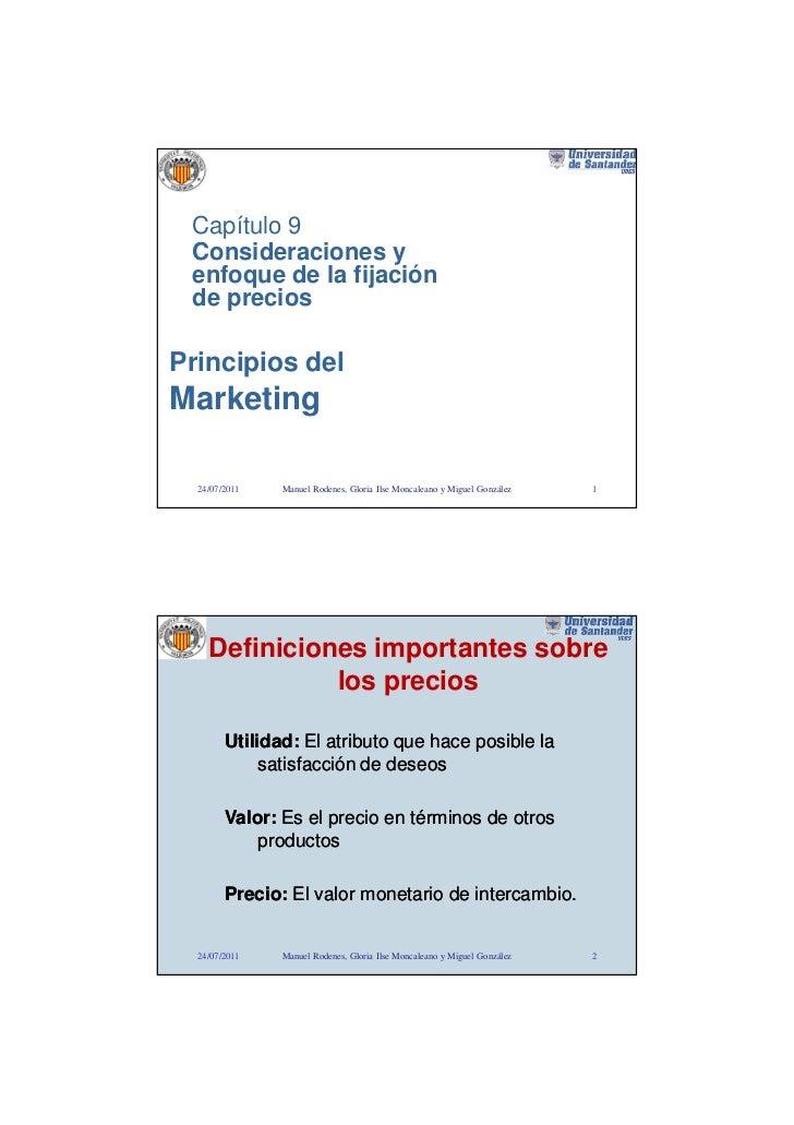 Capítulo 9 Consideraciones y enfoque de la fijación de preciosPrincipios delMarketing  24/07/2011   Manuel Rodenes, Gloria...