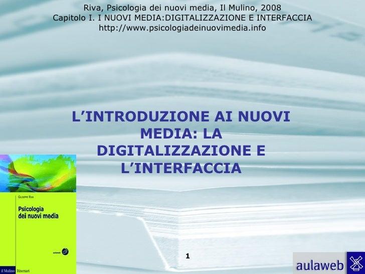 L'INTRODUZIONE AI NUOVI MEDIA: LA DIGITALIZZAZIONE E L'INTERFACCIA