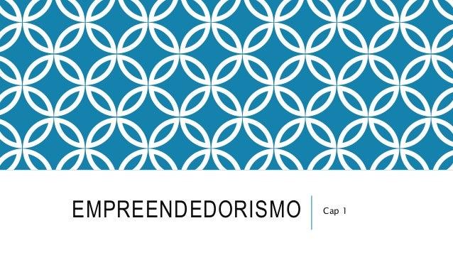 EMPREENDEDORISMO Cap 1