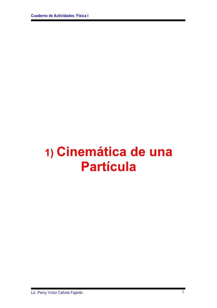 Cuaderno de Actividades: Física I             1) Cinemática                 de una                               Partícula...
