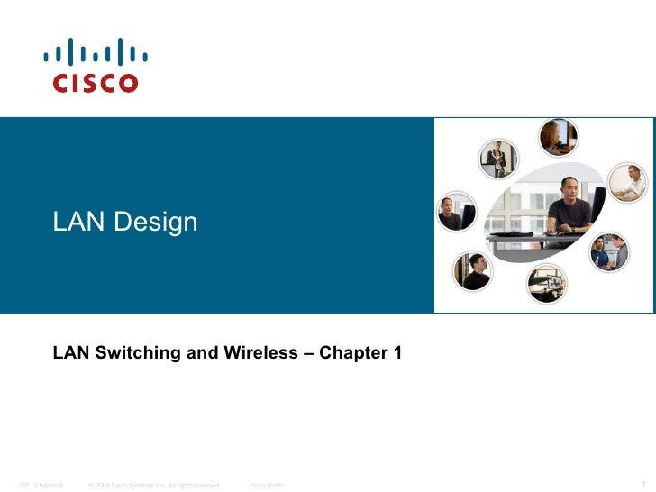LAN Design   LAN Switching and Wireless   – Chapter 1