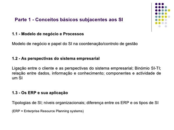 Parte 1 - Conceitos básicos subjacentes aos SI 1.1 - Modelo de negócio e Processos Modelo de negócio e papel do SI na coor...