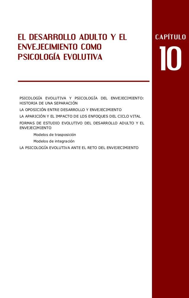 EL DESARROLLO ADULTO Y EL ENVEJECIMIENTO COMO PSICOLOGÍA EVOLUTIVA  PSICOLOGÍA EVOLUTIVA Y PSICOLOGÍA DEL ENVEJECIMIENTO: ...