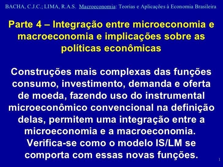 Parte 4 – Integração entre microeconomia e macroeconomia e implicações sobre as políticas econômicas Construções mais comp...