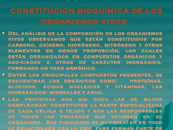 CONSTITUCIÓN BIOQUÍMICA DE LOS ORGANISMOS VIVOS.   <ul><li>Del análisis de la composición de los organismos vivos observam...