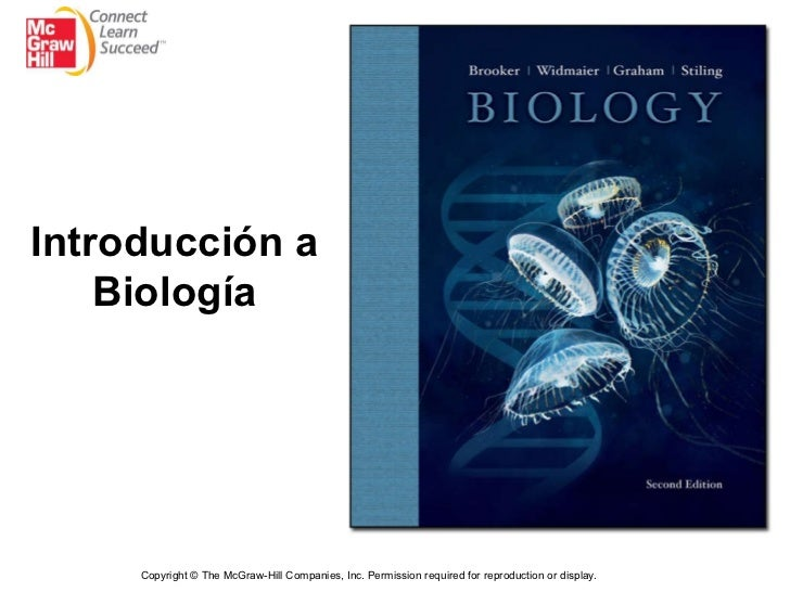 Title Copyright  ©  The McGraw-Hill Companies, Inc. Permission required for reproduction or display. Introducción a Biología