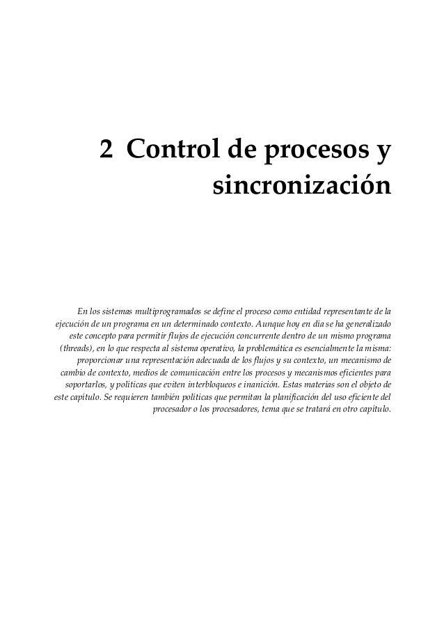 2 Control de procesos y                     sincronización       En los sistemas multiprogramados se define el proceso com...
