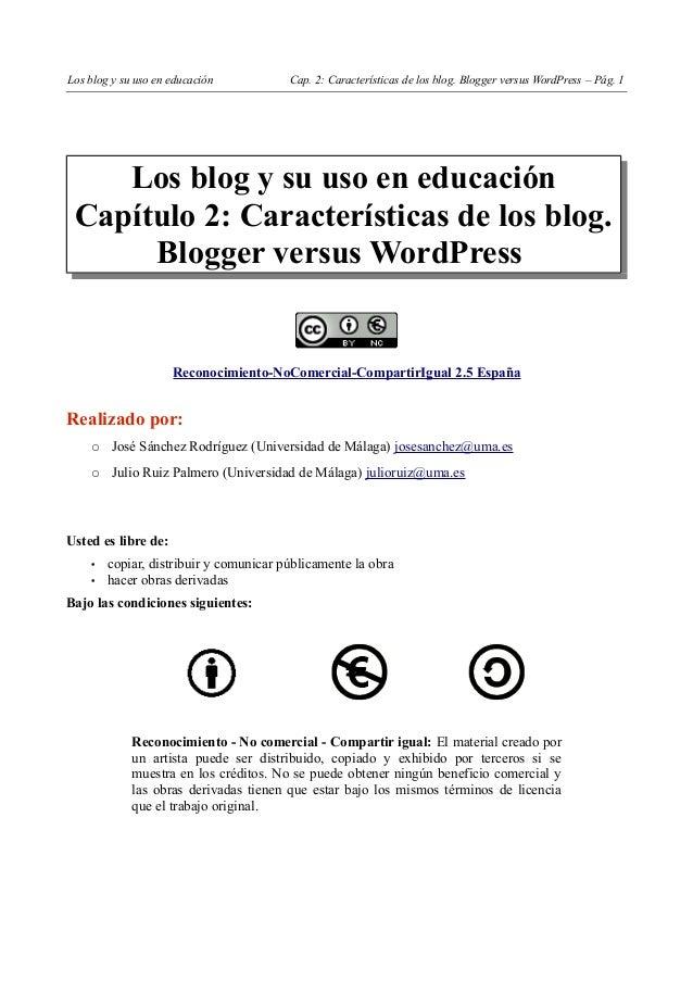Los blog y su uso en educación          Cap. 2: Características de los blog. Blogger versus WordPress – Pág. 1    Los blog...