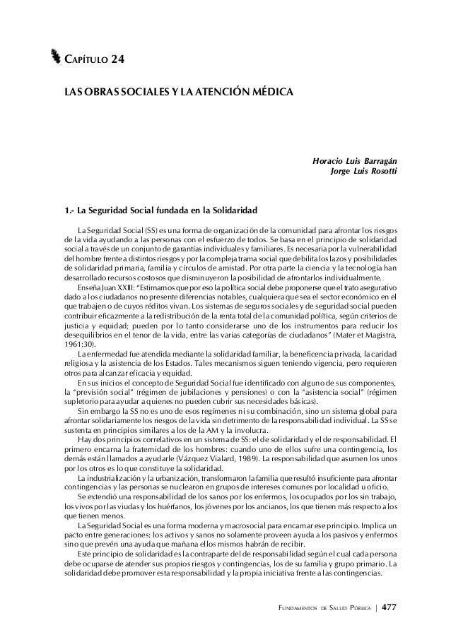 FUNDAMENTOS DE SALUD PÚBLICA | 477 CAPÍTULO 24 LAS OBRAS SOCIALES Y LA ATENCIÓN MÉDICA Horacio Luis Barragán Jorge Luis Ro...