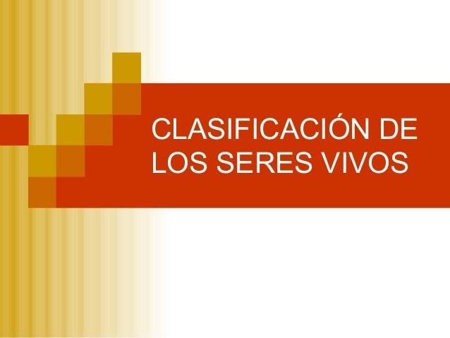 CLASIFICACIÓN DELOS SERES VIVOS