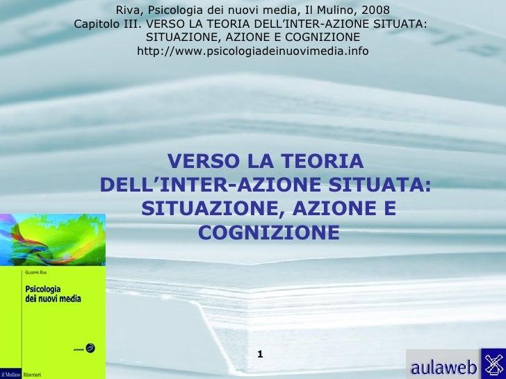 3. VERSO LA TEORIA DELL'INTER-AZIONE SITUATA: SITUAZIONE, AZIONE E COGNIZIONE