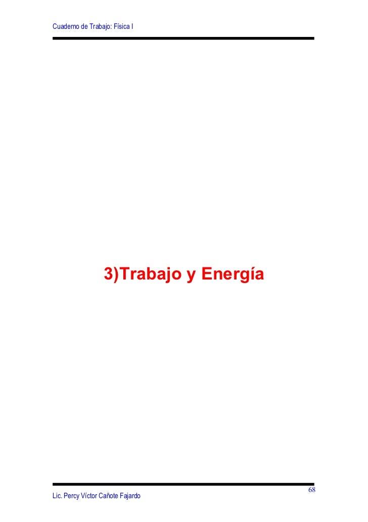 Cuaderno de Trabajo: Física I                  3)Trabajo y Energía                                        68Lic. Percy Víc...