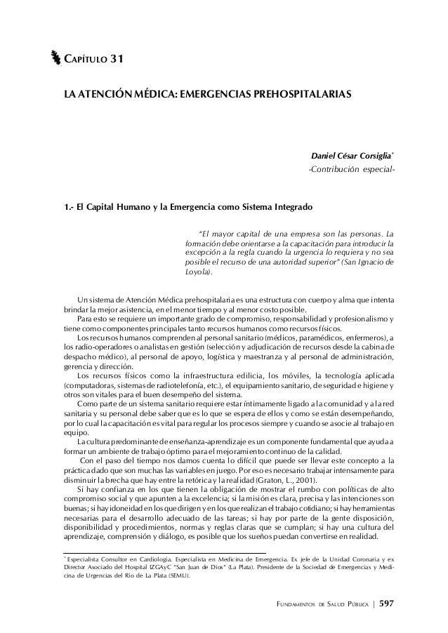 FUNDAMENTOS DE SALUD PÚBLICA | 597 CAPÍTULO 31 LA ATENCIÓN MÉDICA: EMERGENCIAS PREHOSPITALARIAS Daniel César Corsiglia* -C...