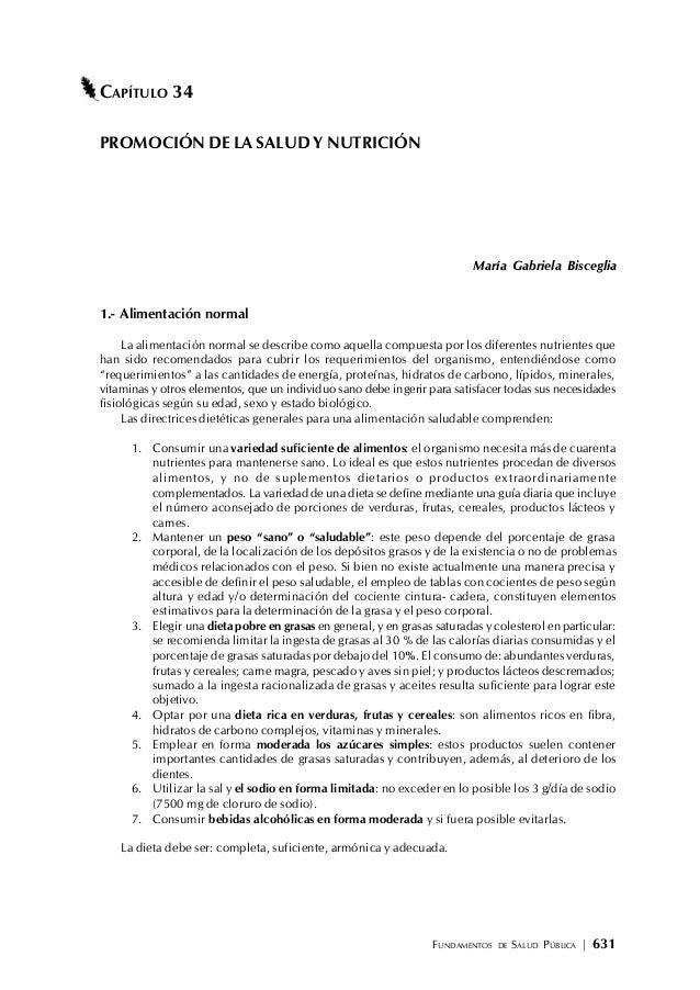 FUNDAMENTOS DE SALUD PÚBLICA | 631 CAPÍTULO 34 PROMOCIÓN DE LA SALUD Y NUTRICIÓN María Gabriela Bisceglia 1.- Alimentación...