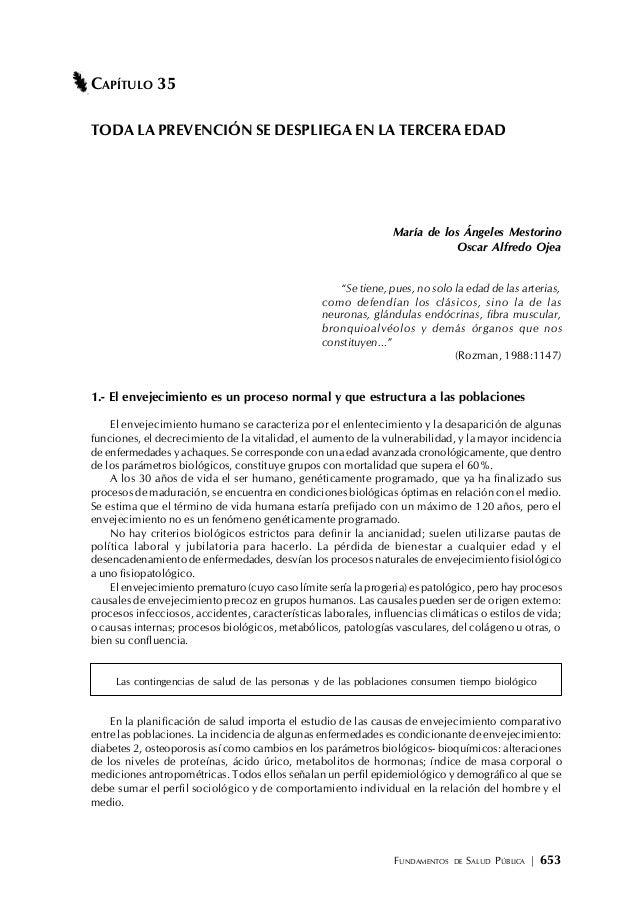 FUNDAMENTOS DE SALUD PÚBLICA | 653 CAPÍTULO 35 TODA LA PREVENCIÓN SE DESPLIEGA EN LA TERCERA EDAD María de los Ángeles Mes...