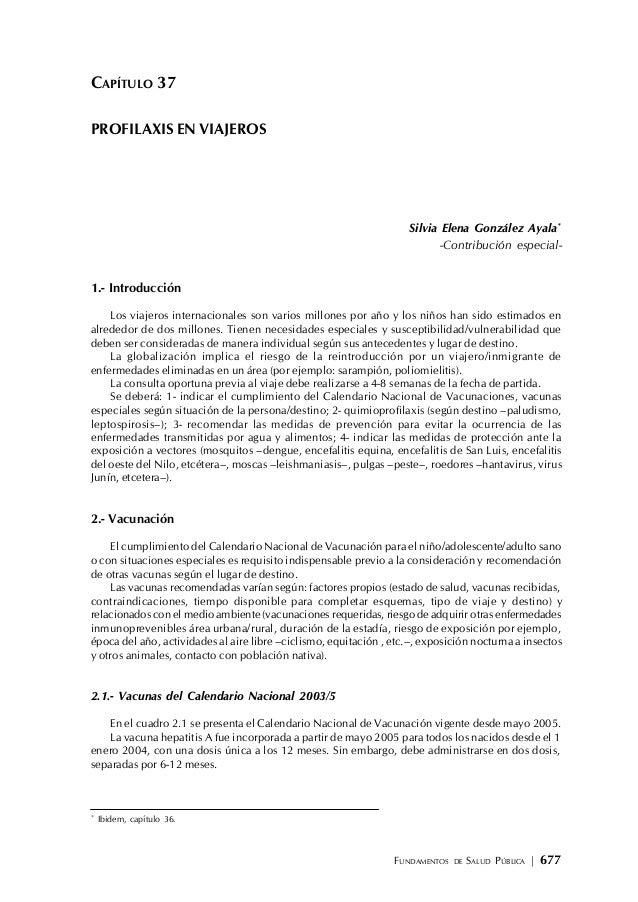 FUNDAMENTOS DE SALUD PÚBLICA   677 CAPÍTULO 37 PROFILAXIS EN VIAJEROS Silvia Elena González Ayala* -Contribución especial-...