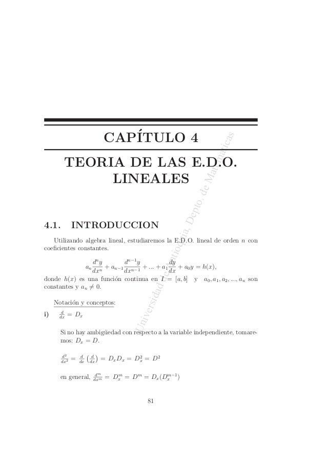 CAP´I  TULO 4  Universidad de Antioquia, Depto. de Matematicas  TEORIA DE LAS E.D.O.  LINEALES  4.1. INTRODUCCION  Utiliza...