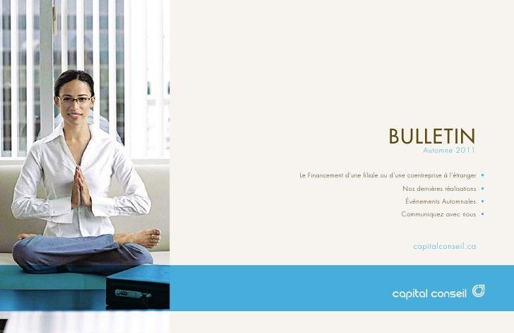 BULLETIN    Automne 2011Le Financement d'une filiale ou d'une coentreprise à l'étranger •                                 ...