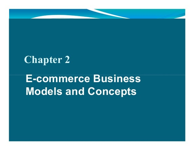 Chapter 2    E-commerce Business    Models and Concepts                            Copyright © 2009 Pearson Education, Inc...