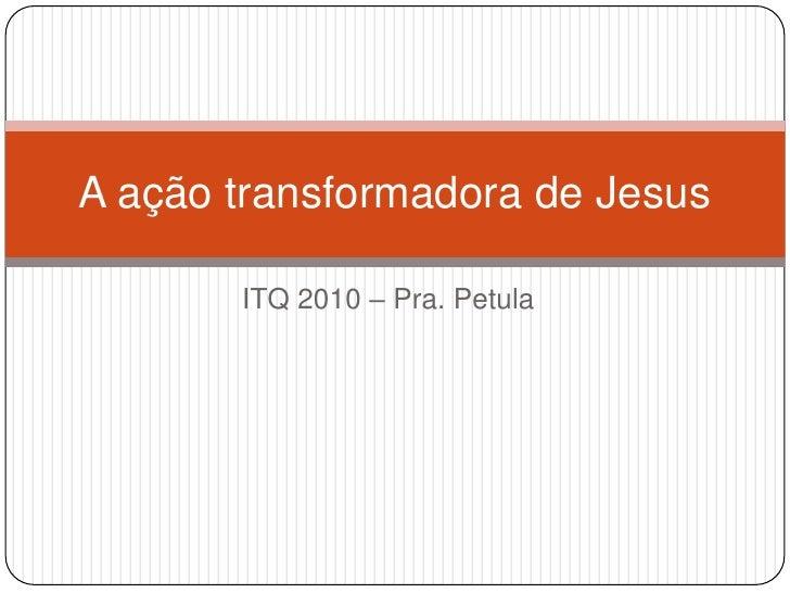 Cap 4 a ação transformadora de jesus