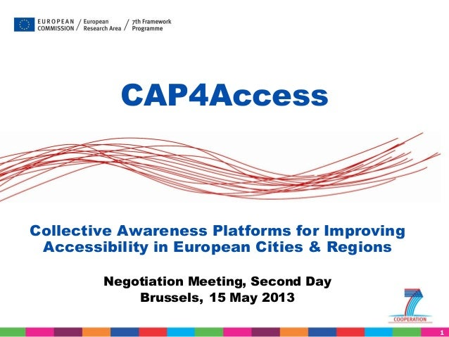 CAP4Access  Collective Awareness Platforms for Improving Accessibility in European Cities & Regions Negotiation Meeting, S...