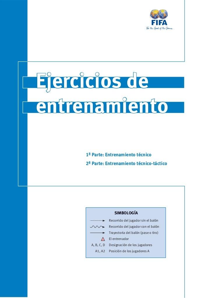 Ejercicios de entrenamiento      1ª Parte: Entrenamiento técnico     2ª Parte: Entrenamiento técnico-táctico              ...