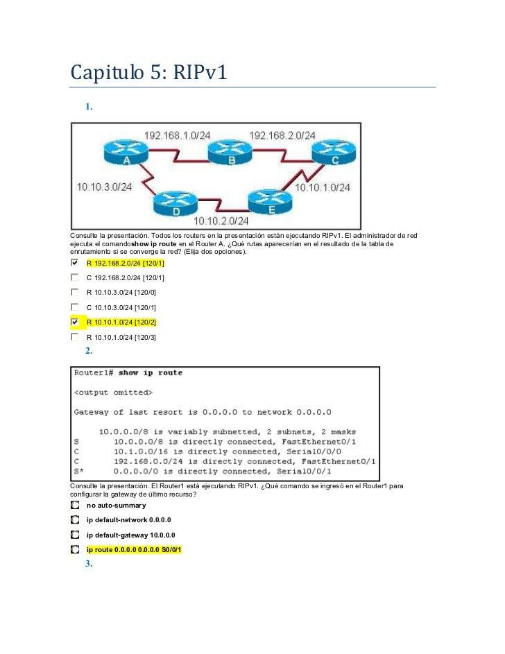 Capitulo 5: RIPv1    1.Consulte la presentación. Todos los routers en la presentación están ejecutando RIPv1. El administr...