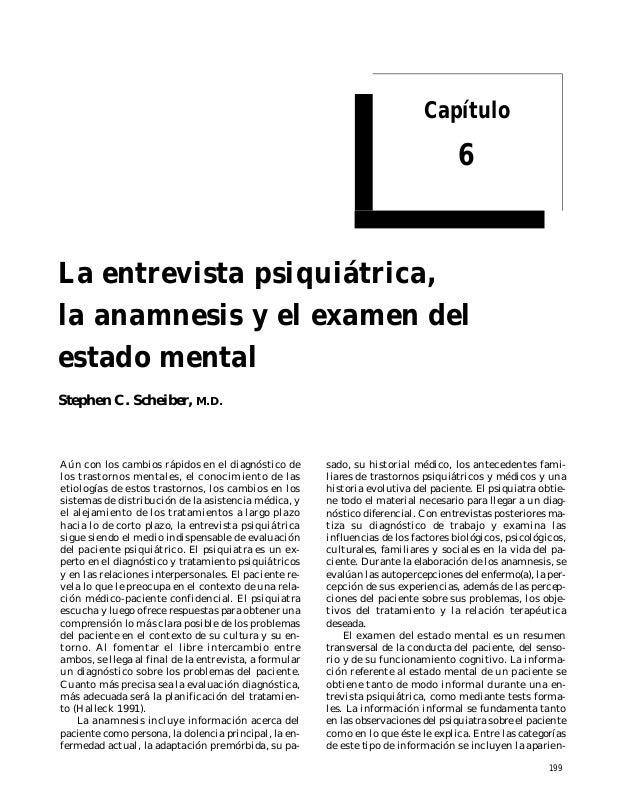 Capítulo  6  La entrevista psiquiátrica, la anamnesis y el examen del estado mental Stephen C. Scheiber,  M.D.  Aún con lo...