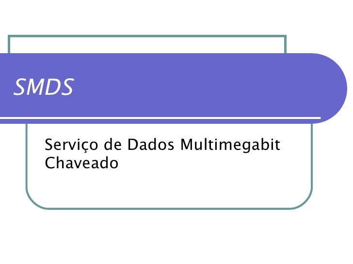 SMDS Serviço de Dados Multimegabit Chaveado