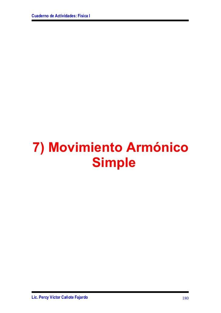Cuaderno de Actividades: Física I7) Movimiento Armónico        SimpleLic. Percy Víctor Cañote Fajardo    180