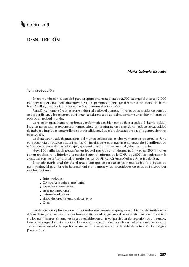FUNDAMENTOS DE SALUD PÚBLICA | 257 CAPÍTULO 9 DESNUTRICIÓN María Gabriela Bisceglia 1.- Introducción En un mundo con capac...