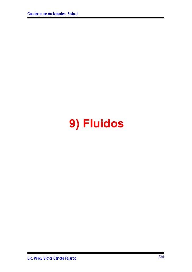 Cuaderno de Actividades: Física I                           9) FluidosLic. Percy Víctor Cañote Fajardo        226