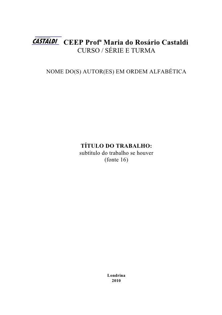 CEEP Profª Maria do Rosário Castaldi        CURSO / SÉRIE E TURMANOME DO(S) AUTOR(ES) EM ORDEM ALFABÉTICA          TÍTULO ...
