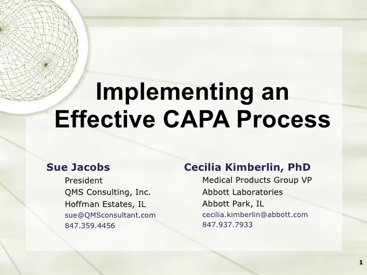 Implementing an Effective CAPA Process <ul><li>Sue Jacobs </li></ul><ul><ul><li>President </li></ul></ul><ul><ul><li>QMS C...