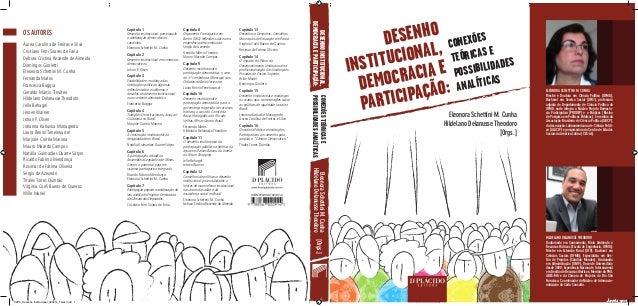 Capítulo 1 Desenho institucional, participação e deliberação democráticas: conexões. Eleonora Schettini M. Cunha Capítulo ...