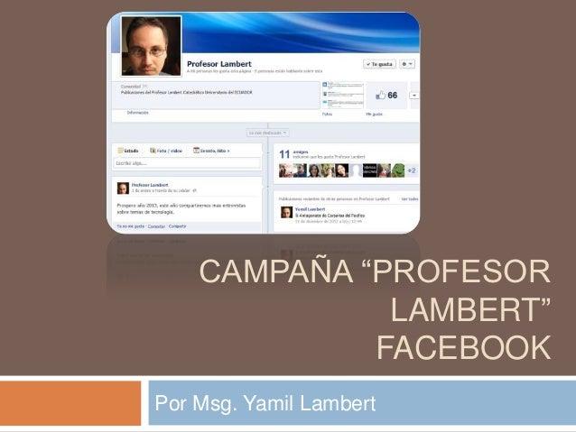 "CAMPAÑA ""PROFESOR              LAMBERT""             FACEBOOKPor Msg. Yamil Lambert"