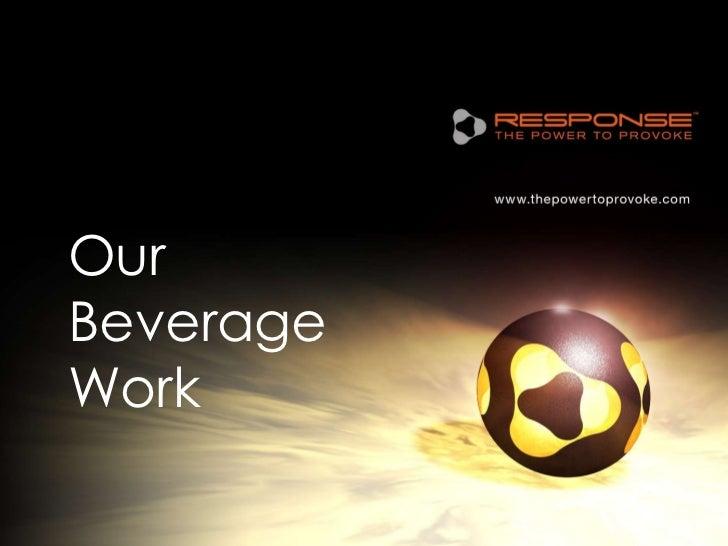 Our Beverage Work<br />