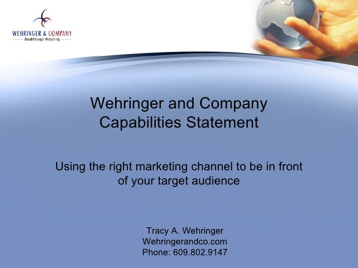 Wehringer and Company       Capabilities StatementUsing the right marketing channel to be in front            of your targ...