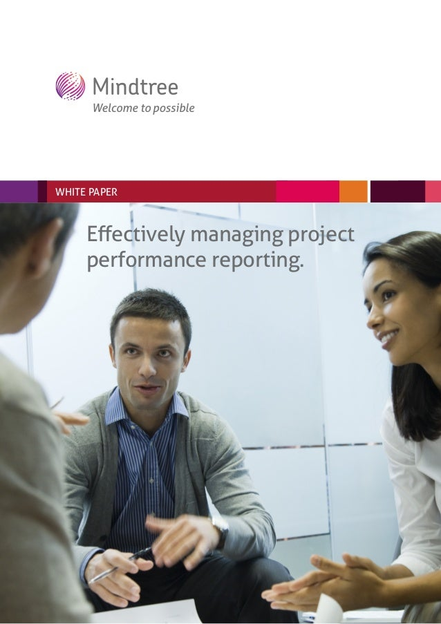 WHITE PAPER     Effectively managing project     performance reporting.