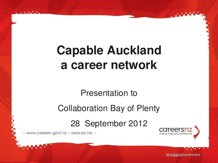 Capable Auckland  Presentation To Collaboration Bay Of Plenty September 28 2012