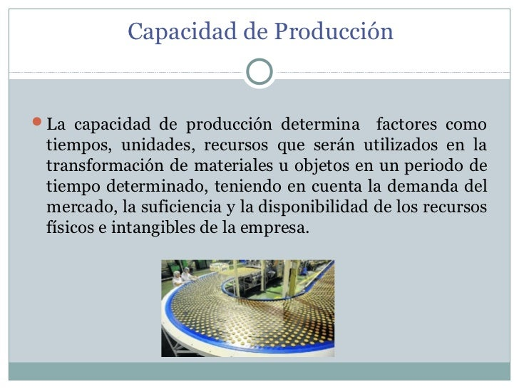 capacidad produccion: