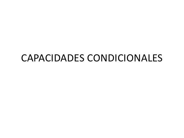 CAPACIDADES CONDICIONALES