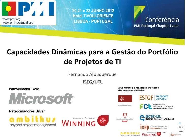 20,21 e 22 JUNHO 2012                  Hotel TIVOLI ORIENTE                   LISBOA - PORTUGALCapacidades Dinâmicas para ...