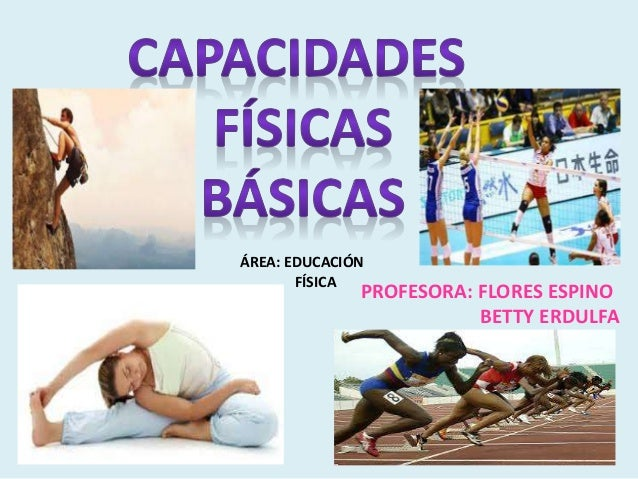 PROFESORA: FLORES ESPINO BETTY ERDULFA ÁREA: EDUCACIÓN FÍSICA