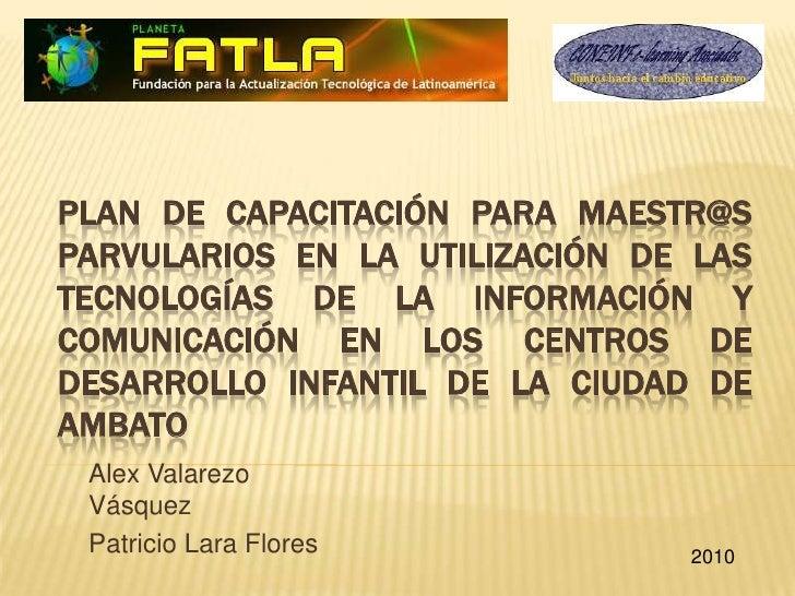 Plan de Capacitación para Maestr@s Parvularios en la Utilización de las Tecnologías de la Información y Comunicación en lo...