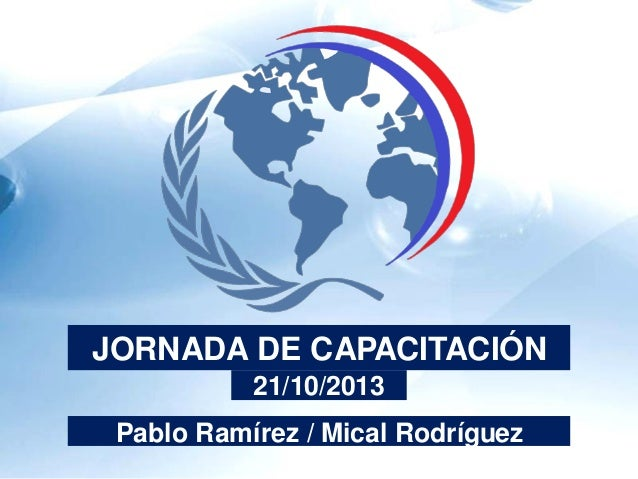 JORNADA DE CAPACITACIÓN 21/10/2013 Pablo Ramírez / Mical Rodríguez