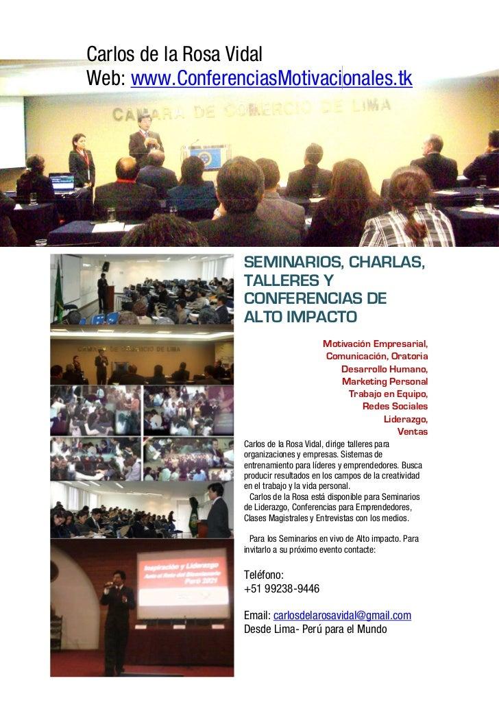 Carlos de la Rosa VidalWeb: www.ConferenciasMotivacionales.tk                  SEMINARIOS, CHARLAS,                  TALLE...