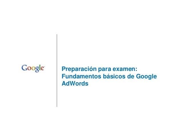 Preparación para examen:Fundamentos básicos de GoogleAdWords